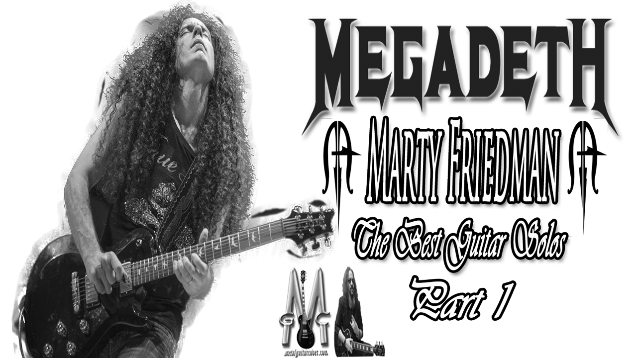 Marty Friedman | Megadeth | The Best Guitar Solos