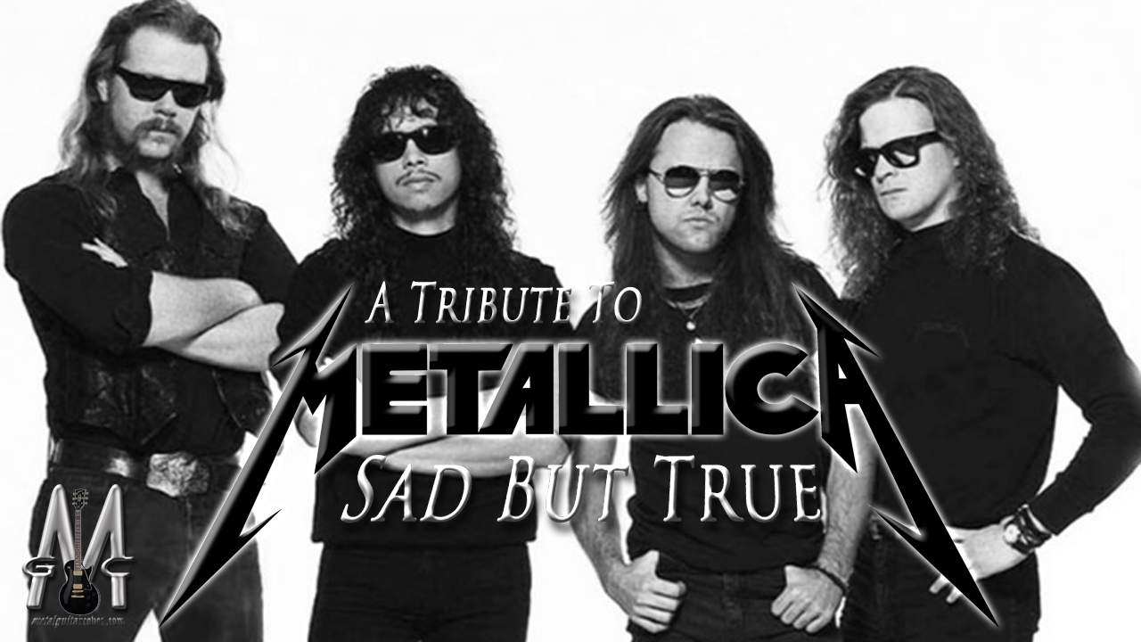 "Metallica Sad But True. Metallica released the best Heavy Metal album in history in 1991. The song ""Sad But True"" is the second track of the incredible ""Black Album"" ... I pay Tribute to Metallica with this Metal Guitar Cover."
